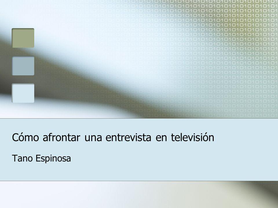 Cómo afrontar una entrevista en televisión Tano Espinosa