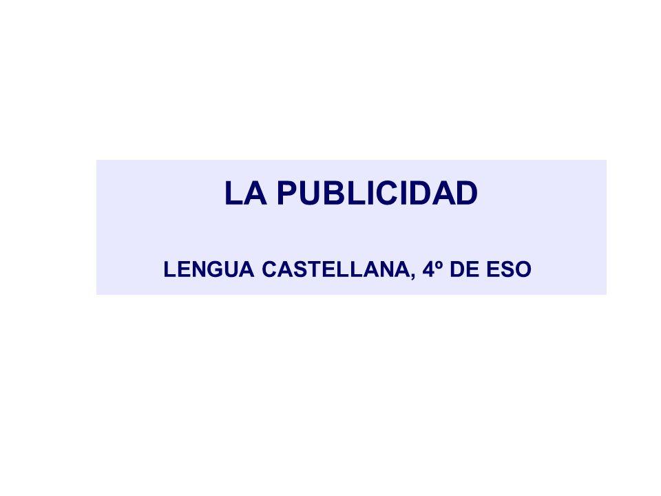 LA PUBLICIDAD LENGUA CASTELLANA, 4º DE ESO
