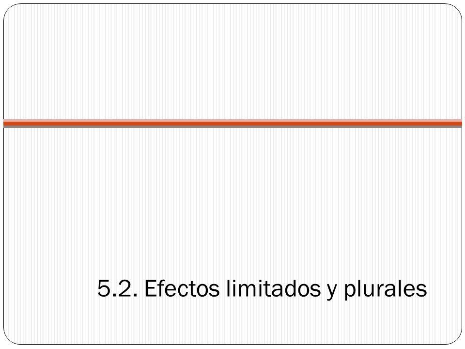 5.2. Efectos limitados y plurales