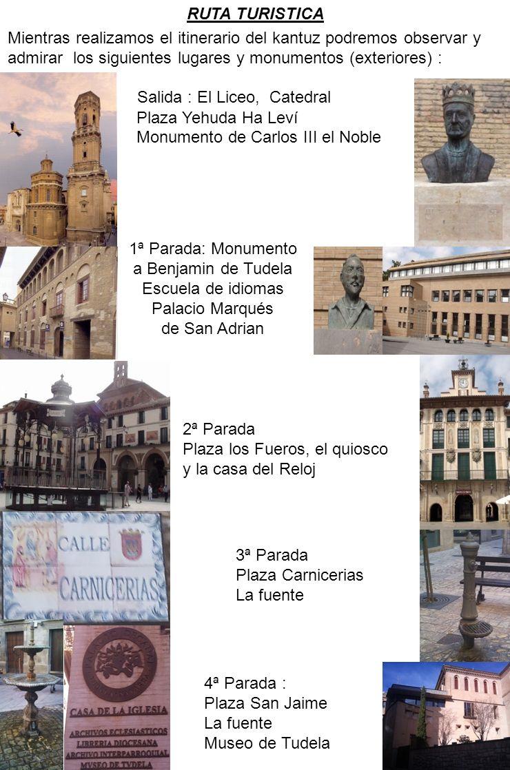 RUTA TURISTICA Mientras realizamos el itinerario del kantuz podremos observar y admirar los siguientes lugares y monumentos (exteriores) : Salida : El