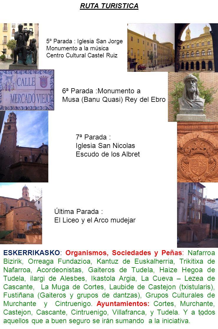 RUTA TURISTICA 5ª Parada : Iglesia San Jorge Monumento a la música Centro Cultural Castel Ruiz 6ª Parada :Monumento a Musa (Banu Quasi) Rey del Ebro 7