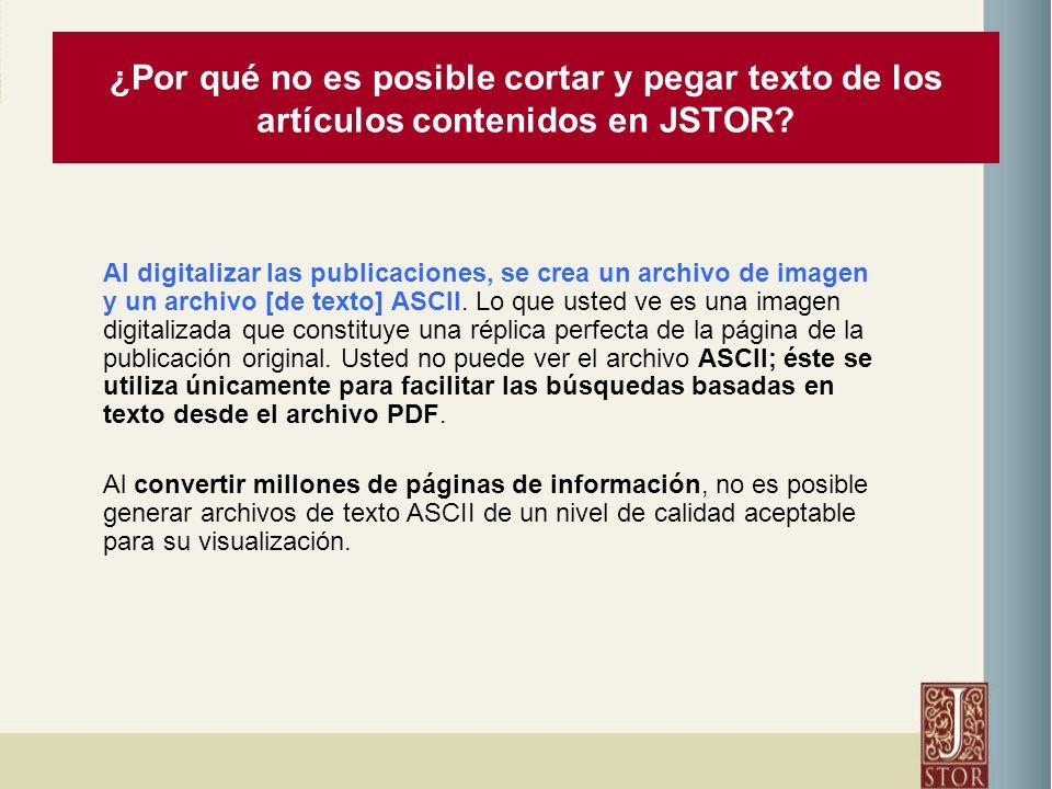 ¿Por qué no es posible cortar y pegar texto de los artículos contenidos en JSTOR.