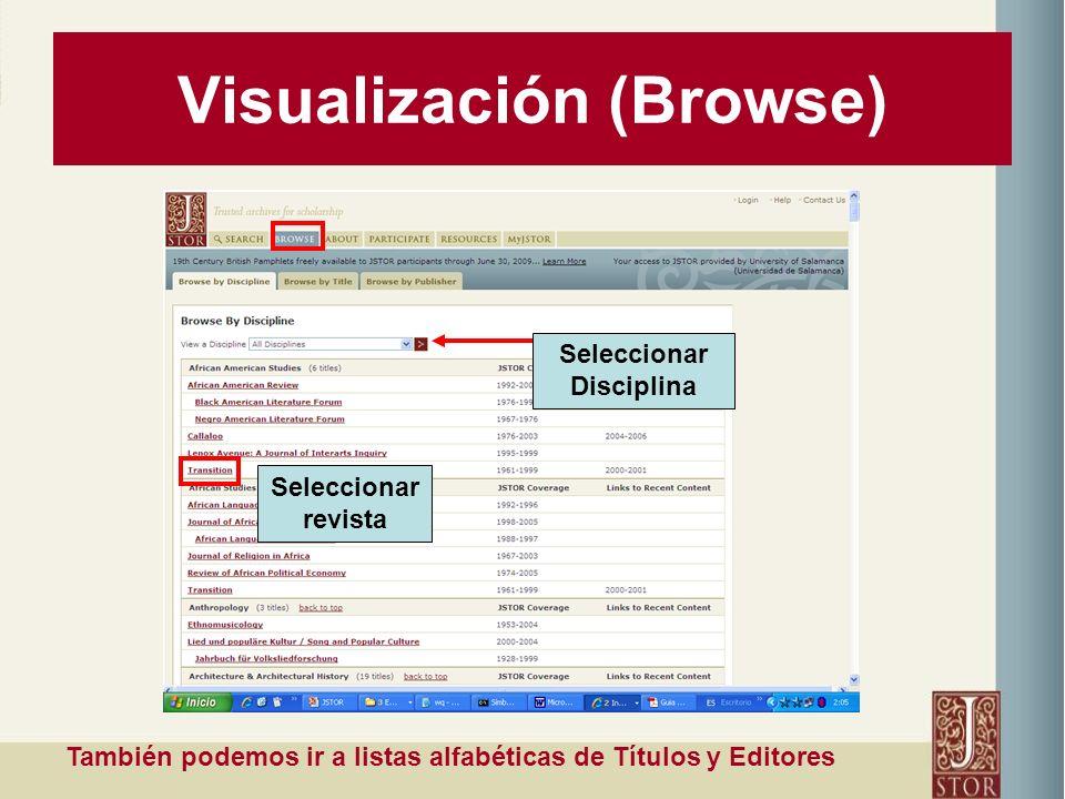 Visualización (Browse) Seleccionar Disciplina Seleccionar revista También podemos ir a listas alfabéticas de Títulos y Editores