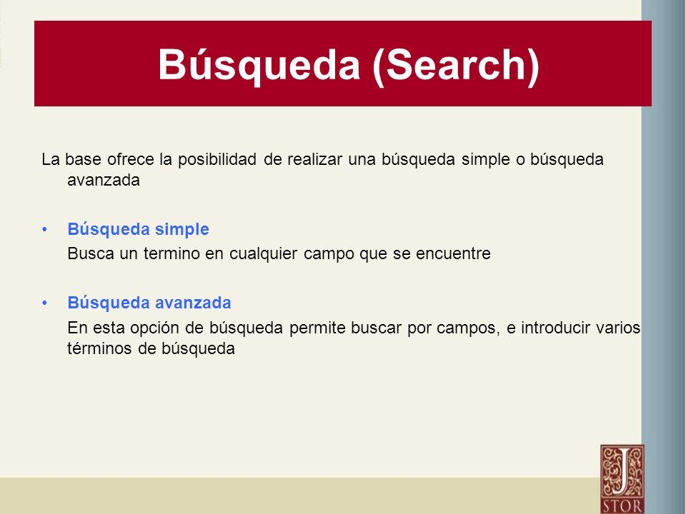Búsqueda (Search) La base ofrece la posibilidad de realizar una búsqueda simple o búsqueda avanzada Búsqueda simple Busca un termino en cualquier campo que se encuentre Búsqueda avanzada En esta opción de búsqueda permite buscar por campos, e introducir varios términos de búsqueda
