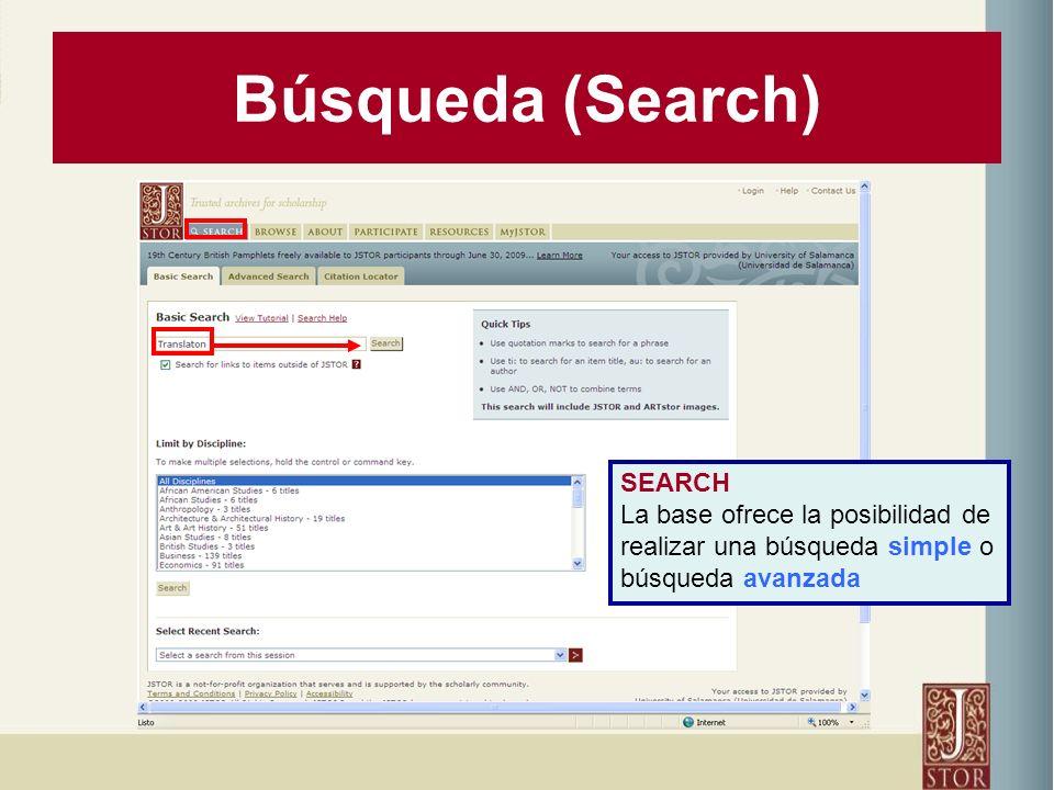 Búsqueda (Search) SEARCH La base ofrece la posibilidad de realizar una búsqueda simple o búsqueda avanzada