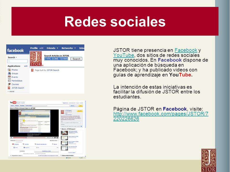 Redes sociales JSTOR tiene presencia en Facebook y YouTube, dos sitios de redes sociales muy conocidos.