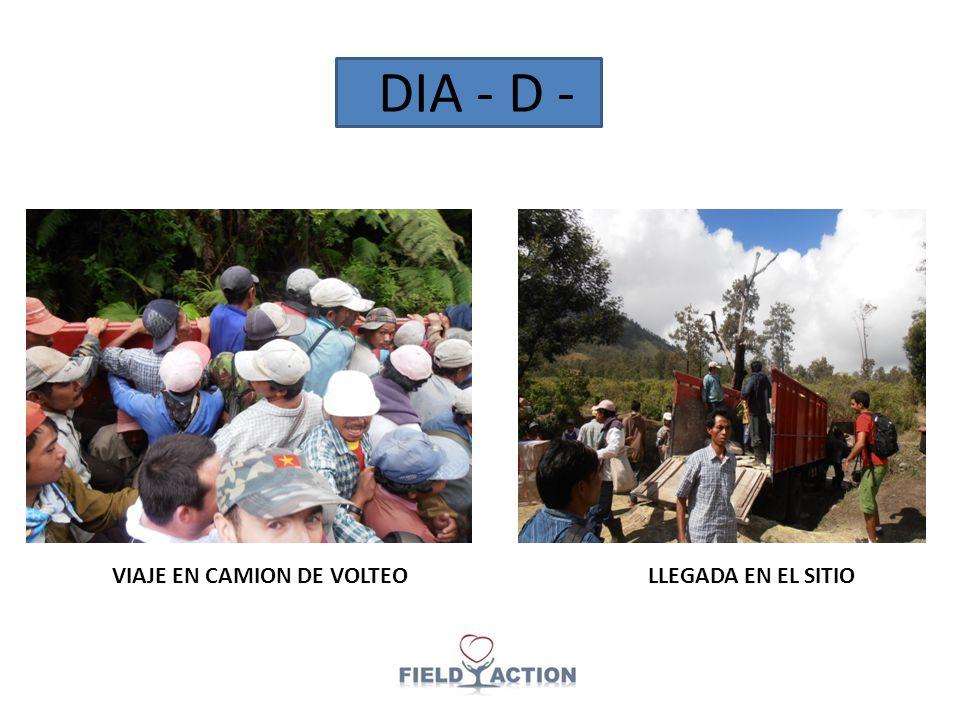 DIA - D - VIAJE EN CAMION DE VOLTEOLLEGADA EN EL SITIO