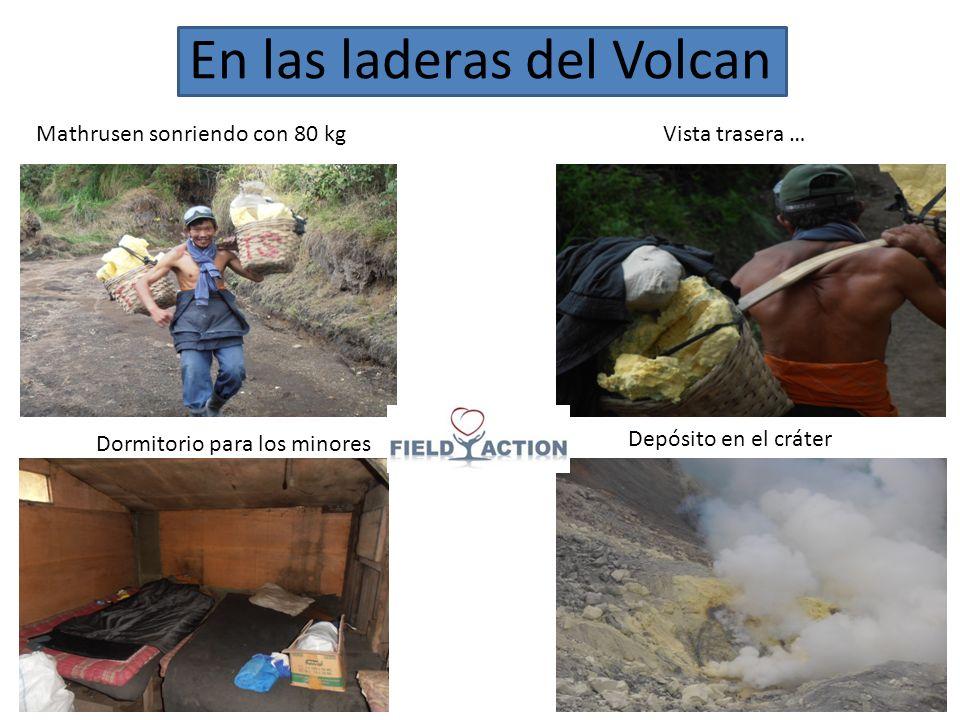 En las laderas del Volcan Mathrusen sonriendo con 80 kgVista trasera … … Dormitorio para los minores Depósito en el cráter