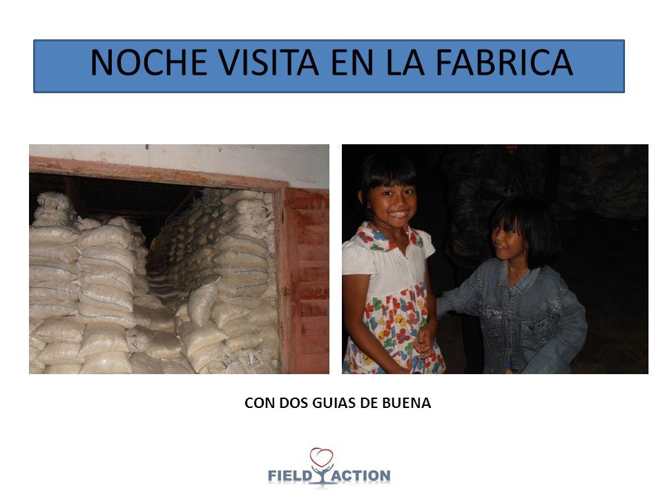 NOCHE VISITA EN LA FABRICA CON DOS GUIAS DE BUENA