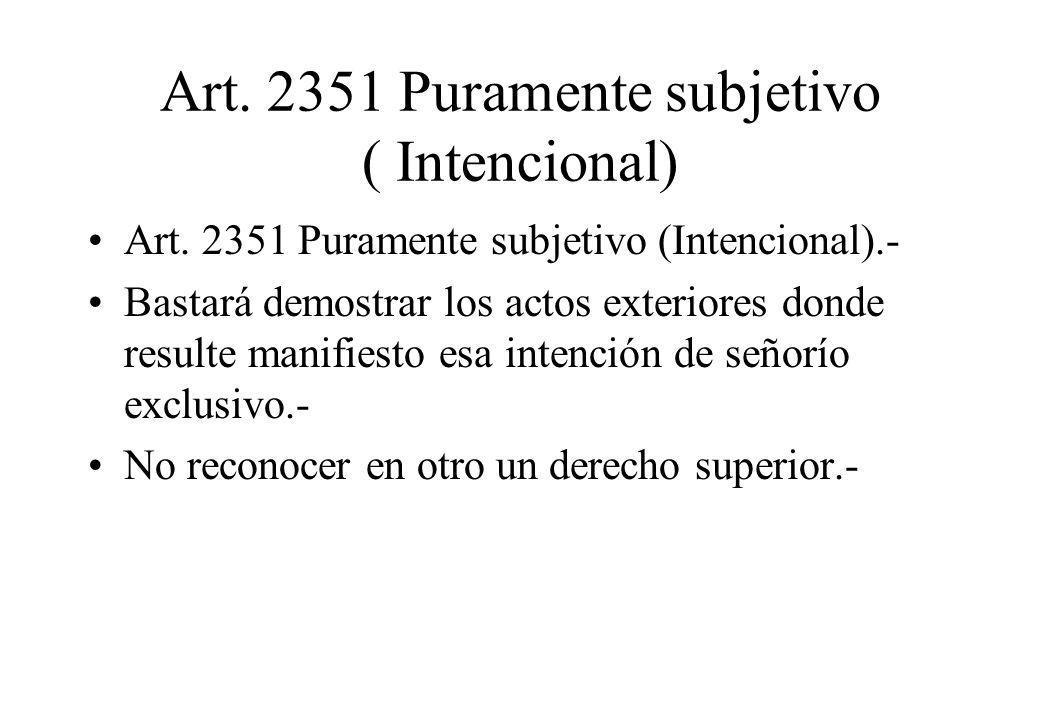 Art. 2351 Puramente subjetivo ( Intencional) Art. 2351 Puramente subjetivo (Intencional).- Bastará demostrar los actos exteriores donde resulte manifi