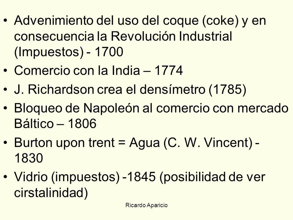 Ricardo Aparicio Advenimiento del uso del coque (coke) y en consecuencia la Revolución Industrial (Impuestos) - 1700 Comercio con la India – 1774 J. R