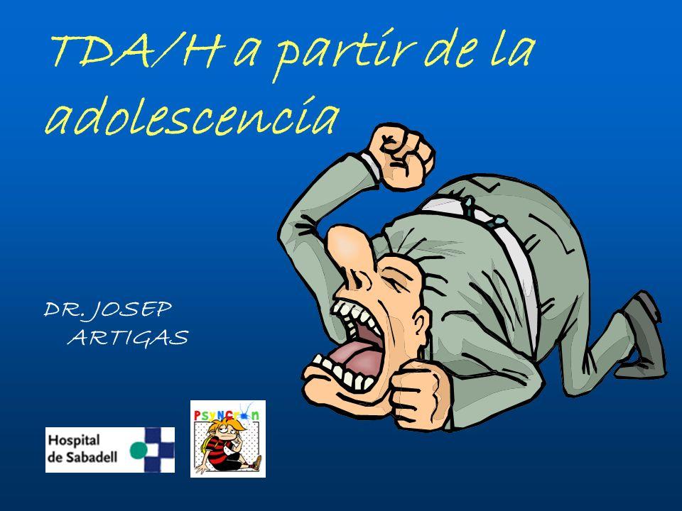 Artigas Pallarès, J HIPERACTIVIDAD IMPULSIVIDAD INATENCION -- TIEMPO -- EVOLUCION DEL TDA/H
