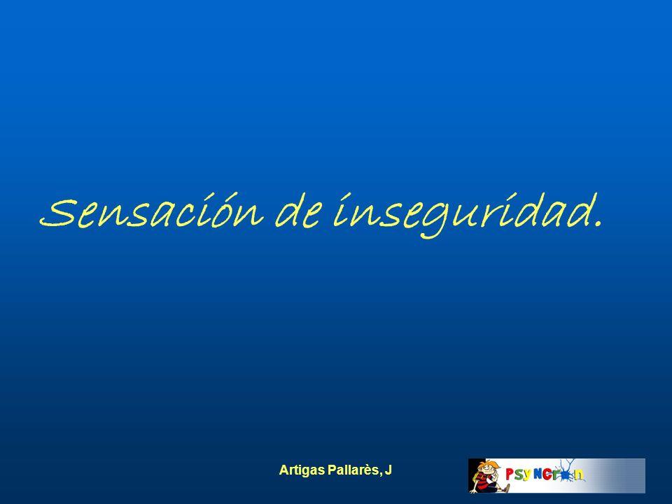 Artigas Pallarès, J Sensación de inseguridad.