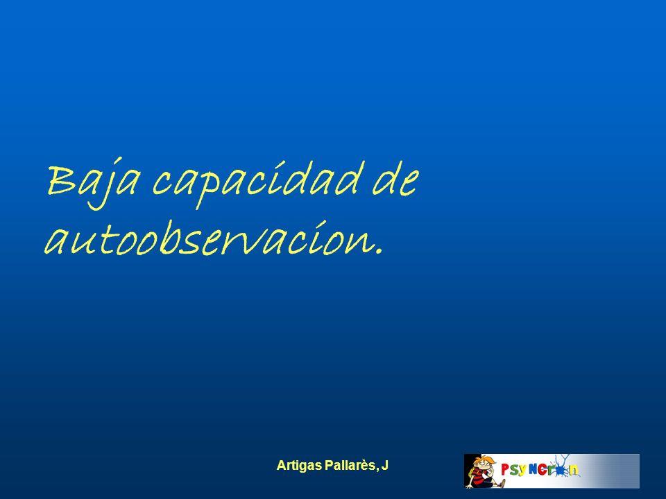 Artigas Pallarès, J Baja capacidad de autoobservacion.