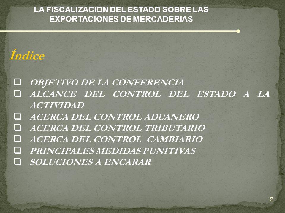 OBJETIVO DE LA CONFERENCIA ALCANCE DEL CONTROL DEL ESTADO A LA ACTIVIDAD ACERCA DEL CONTROL ADUANERO ACERCA DEL CONTROL TRIBUTARIO ACERCA DEL CONTROL