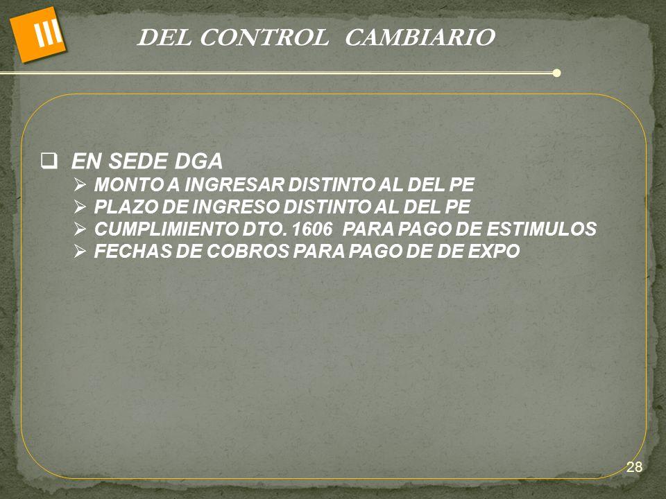 DEL CONTROL CAMBIARIO III EN SEDE DGA MONTO A INGRESAR DISTINTO AL DEL PE PLAZO DE INGRESO DISTINTO AL DEL PE CUMPLIMIENTO DTO. 1606 PARA PAGO DE ESTI