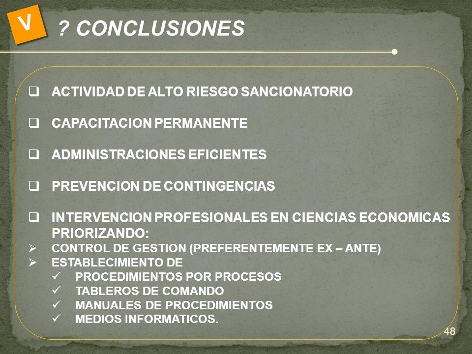 ? CONCLUSIONES V ACTIVIDAD DE ALTO RIESGO SANCIONATORIO CAPACITACION PERMANENTE ADMINISTRACIONES EFICIENTES PREVENCION DE CONTINGENCIAS INTERVENCION P