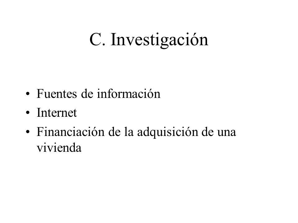 C. Investigación Fuentes de información Internet Financiación de la adquisición de una vivienda