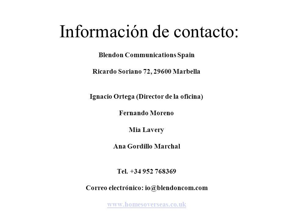 Información de contacto: Blendon Communications Spain Ricardo Soriano 72, 29600 Marbella Ignacio Ortega (Director de la oficina) Fernando Moreno Mia L