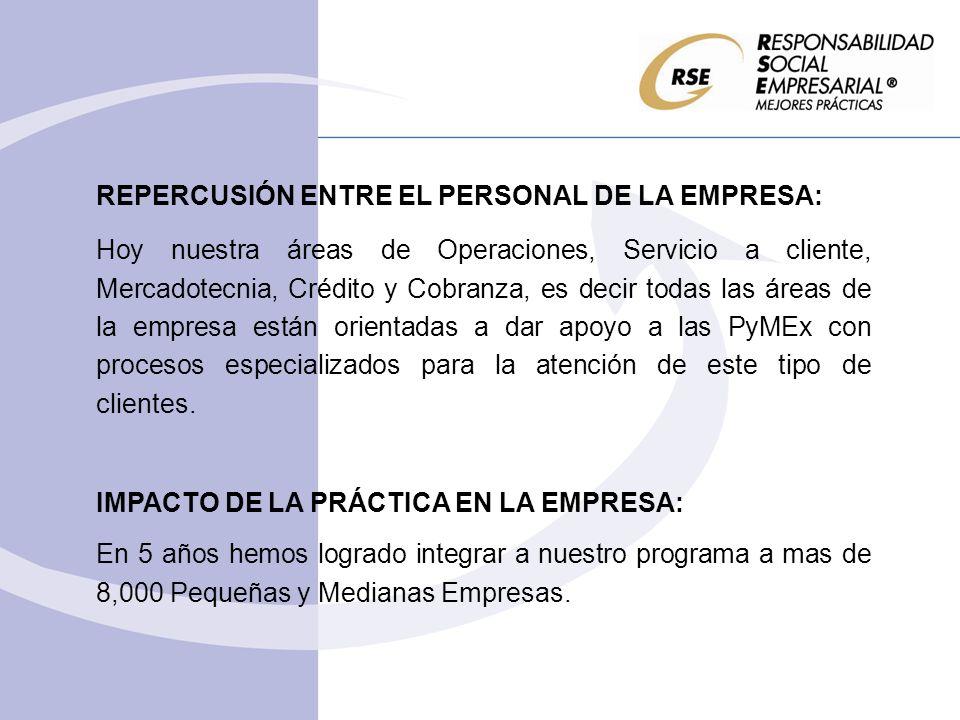 REPERCUSIÓN ENTRE EL PERSONAL DE LA EMPRESA: Hoy nuestra áreas de Operaciones, Servicio a cliente, Mercadotecnia, Crédito y Cobranza, es decir todas l