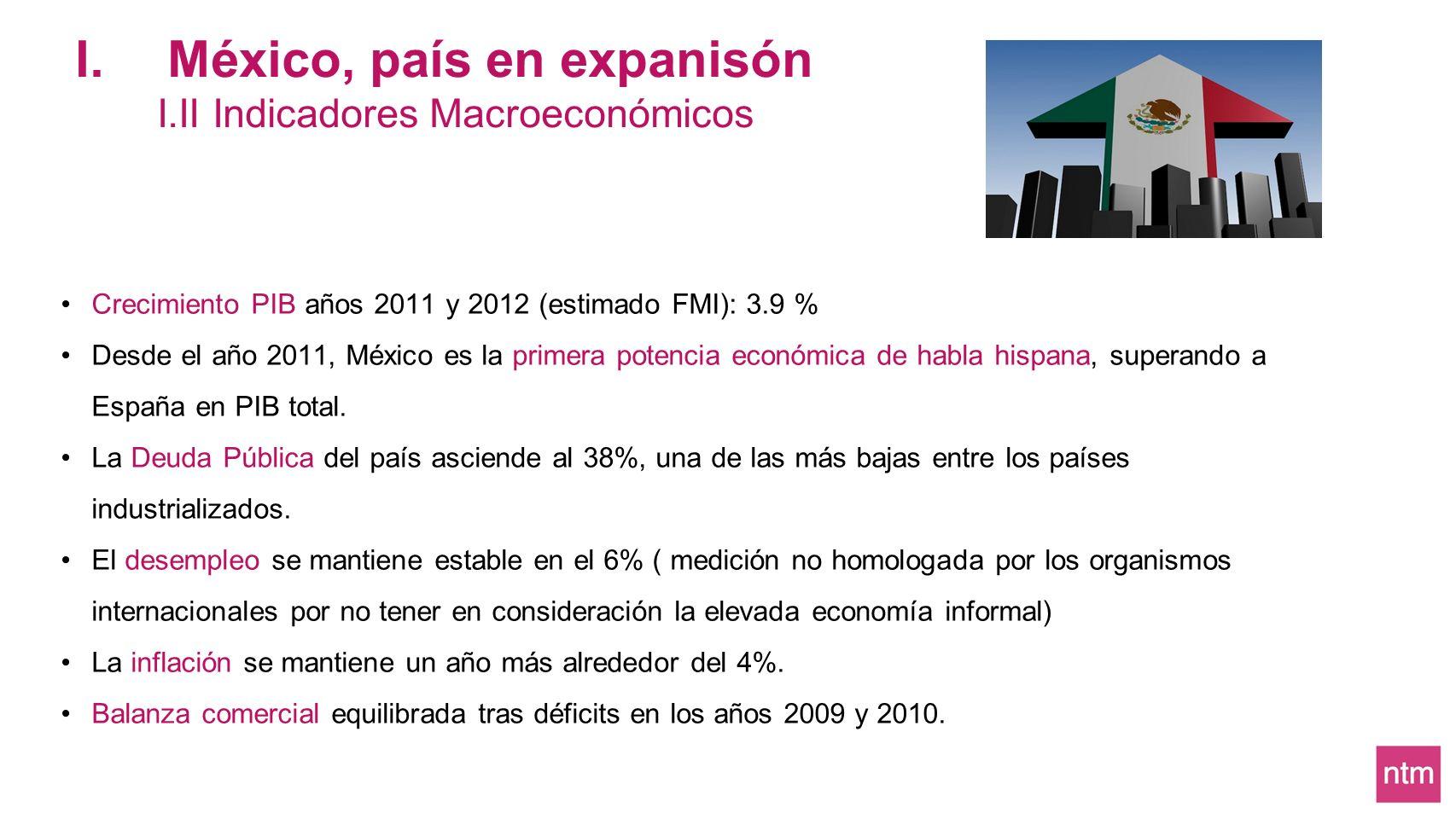 Crecimiento PIB años 2011 y 2012 (estimado FMI): 3.9 % Desde el año 2011, México es la primera potencia económica de habla hispana, superando a España