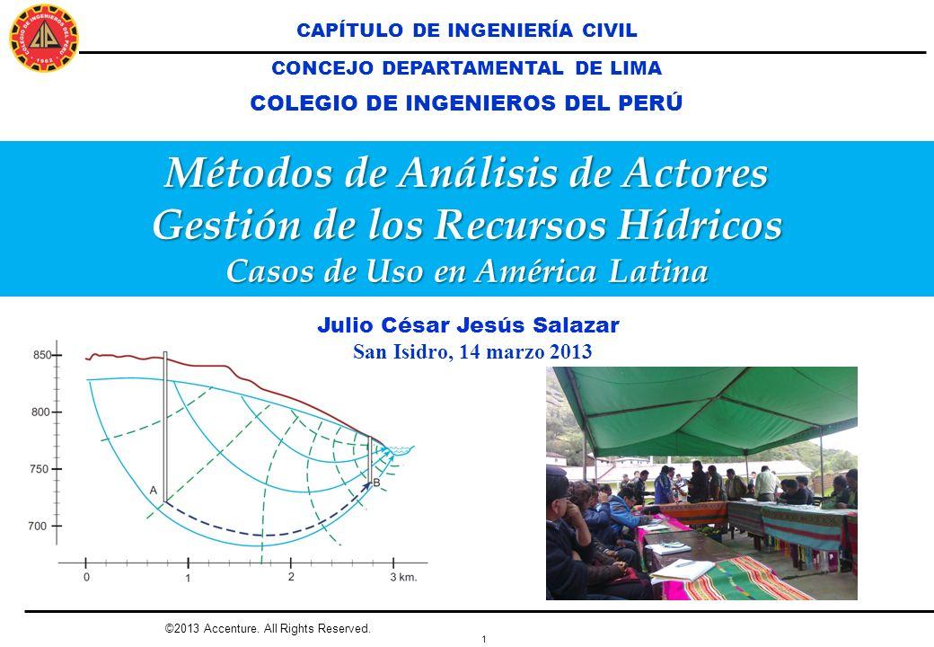 1 ©2013 Accenture. All Rights Reserved. Métodos de Análisis de Actores Gestión de los Recursos Hídricos Casos de Uso en América Latina CAPÍTULO DE ING