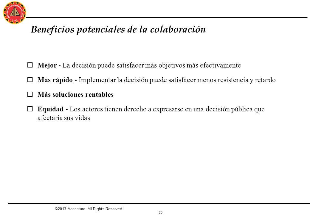 26 Beneficios potenciales de la colaboración oMejor - La decisión puede satisfacer más objetivos más efectivamente oMás rápido - Implementar la decisi