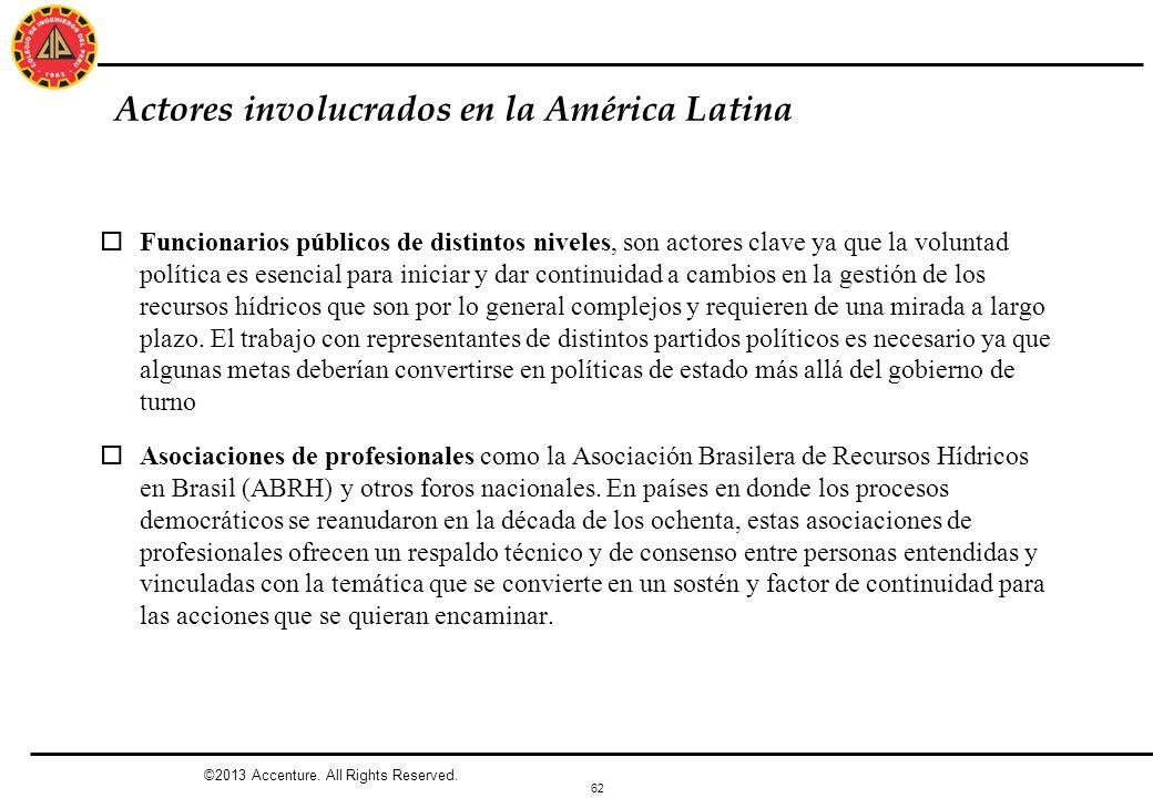 62 Actores involucrados en la América Latina oFuncionarios públicos de distintos niveles, son actores clave ya que la voluntad política es esencial pa