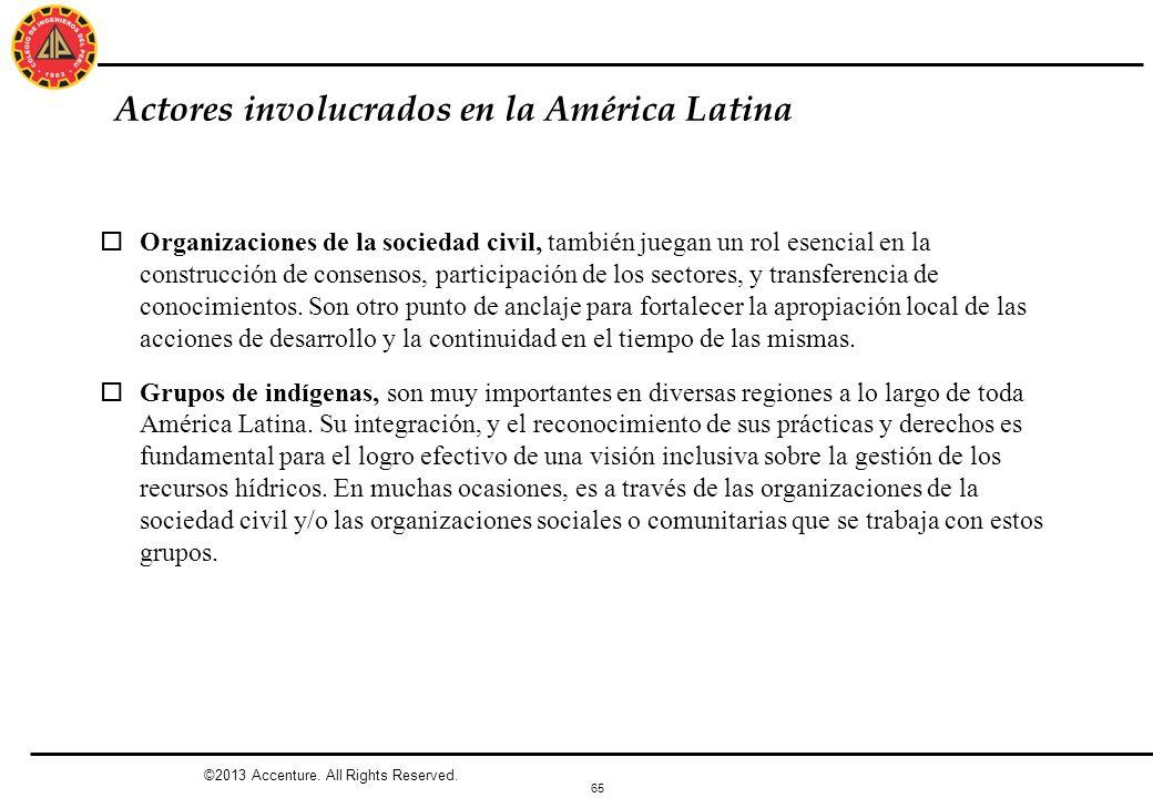 65 Actores involucrados en la América Latina oOrganizaciones de la sociedad civil, también juegan un rol esencial en la construcción de consensos, par