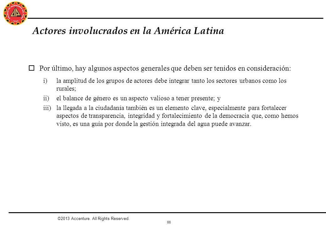 66 Actores involucrados en la América Latina oPor último, hay algunos aspectos generales que deben ser tenidos en consideración: i)la amplitud de los