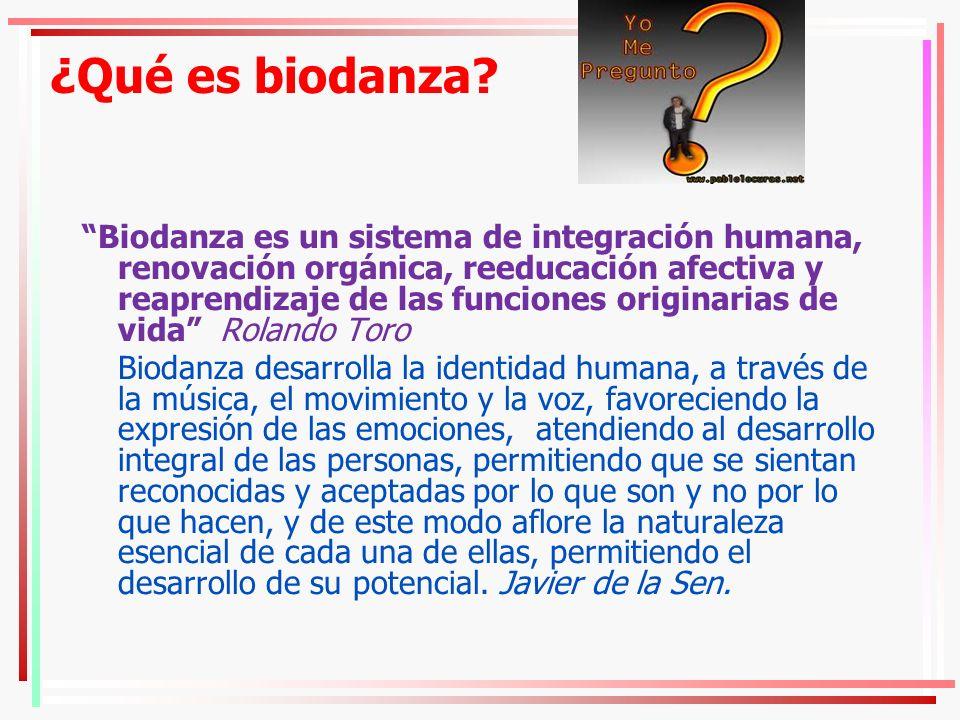 ¿Qué es biodanza? Biodanza es un sistema de integración humana, renovación orgánica, reeducación afectiva y reaprendizaje de las funciones originarias