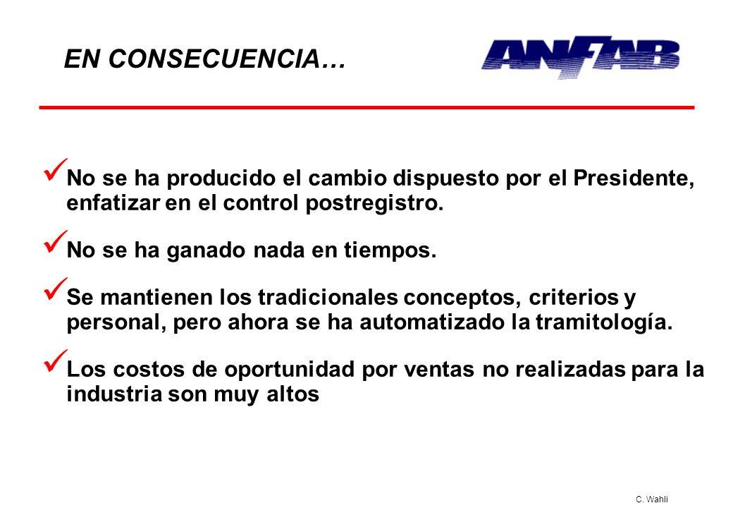 C. Wahli EN CONSECUENCIA… No se ha producido el cambio dispuesto por el Presidente, enfatizar en el control postregistro. No se ha ganado nada en tiem