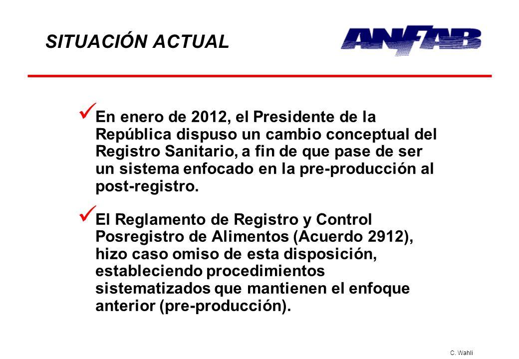 C. Wahli SITUACIÓN ACTUAL En enero de 2012, el Presidente de la República dispuso un cambio conceptual del Registro Sanitario, a fin de que pase de se