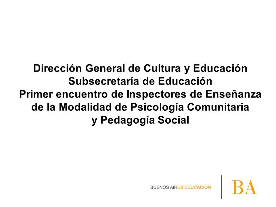 Dirección General de Cultura y Educación Subsecretaría de Educación Primer encuentro de Inspectores de Enseñanza de la Modalidad de Psicología Comunit