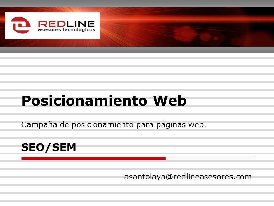 Posicionamiento Web Campaña de posicionamiento para páginas web. SEO/SEM asantolaya@redlineasesores.com