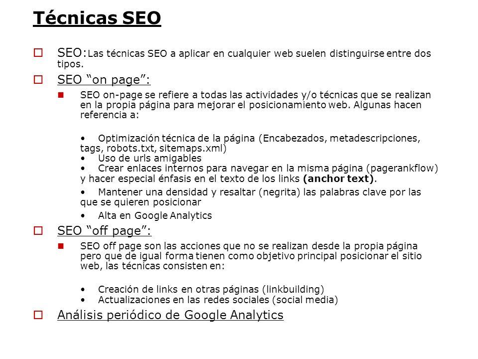 Técnicas SEO SEO: Las técnicas SEO a aplicar en cualquier web suelen distinguirse entre dos tipos. SEO on page: SEO on-page se refiere a todas las act
