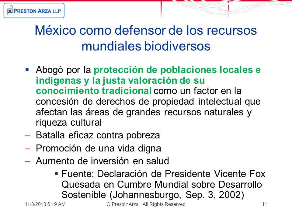 México como defensor de los recursos mundiales biodiversos Abogó por la protección de poblaciones locales e indígenas y la justa valoración de su cono