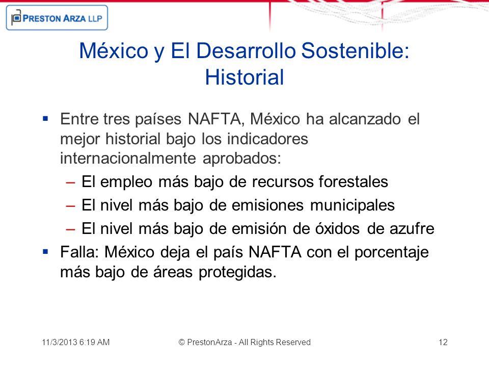 México y El Desarrollo Sostenible: Historial Entre tres países NAFTA, México ha alcanzado el mejor historial bajo los indicadores internacionalmente a