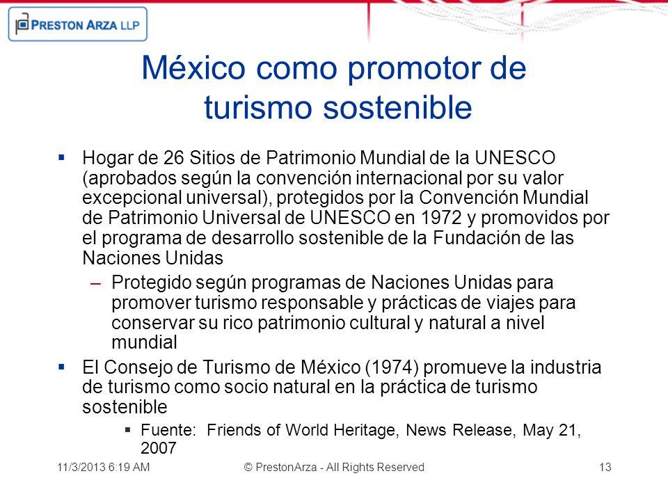 México como promotor de turismo sostenible Hogar de 26 Sitios de Patrimonio Mundial de la UNESCO (aprobados según la convención internacional por su v