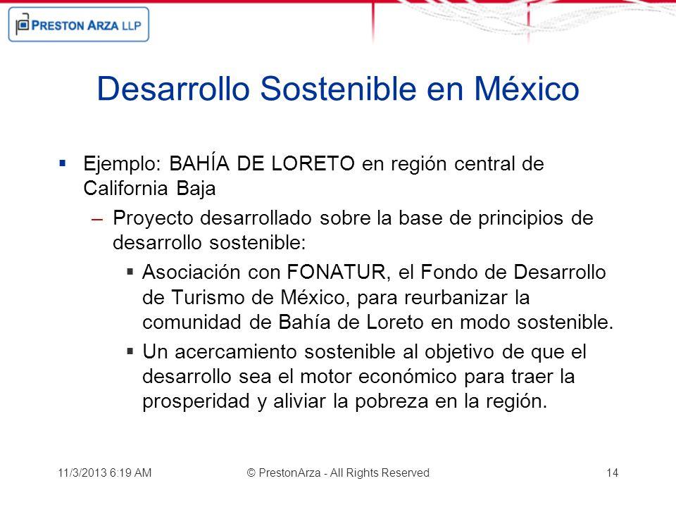 Desarrollo Sostenible en México Ejemplo: BAHÍA DE LORETO en región central de California Baja –Proyecto desarrollado sobre la base de principios de de
