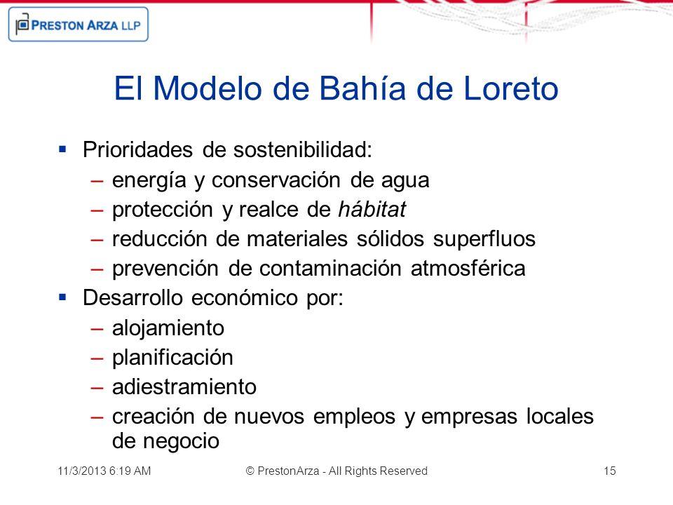 El Modelo de Bahía de Loreto Prioridades de sostenibilidad: –energía y conservación de agua –protección y realce de hábitat –reducción de materiales s
