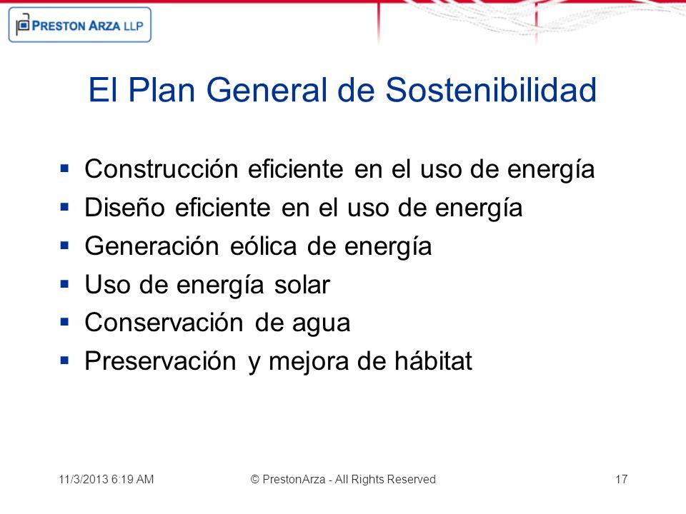 El Plan General de Sostenibilidad Construcción eficiente en el uso de energía Diseño eficiente en el uso de energía Generación eólica de energía Uso d