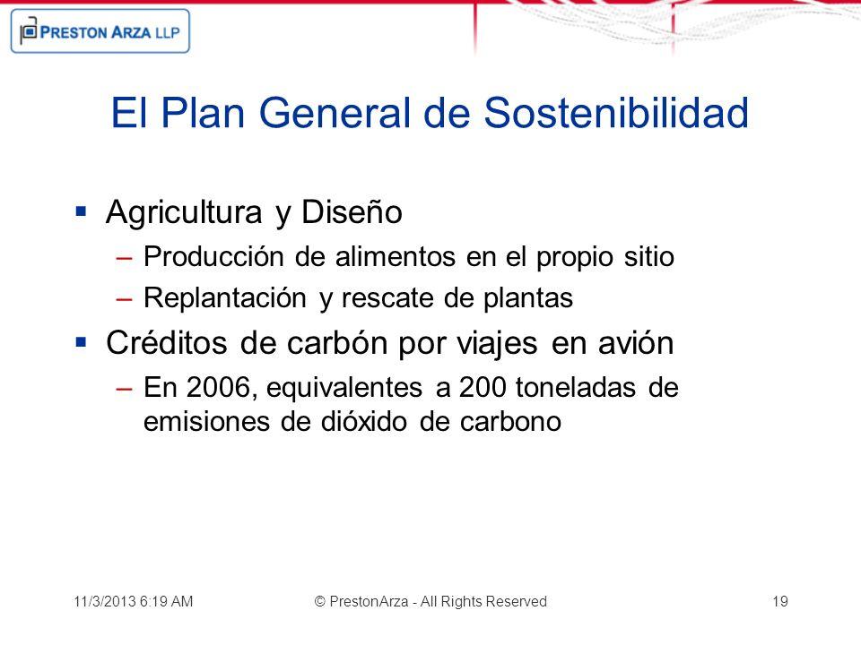 El Plan General de Sostenibilidad Agricultura y Diseño –Producción de alimentos en el propio sitio –Replantación y rescate de plantas Créditos de carb