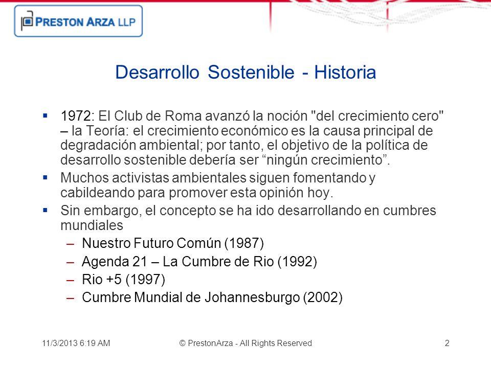 11/3/2013 6:21 AM© PrestonArza - All Rights Reserved2 Desarrollo Sostenible - Historia 1972: El Club de Roma avanzó la noción