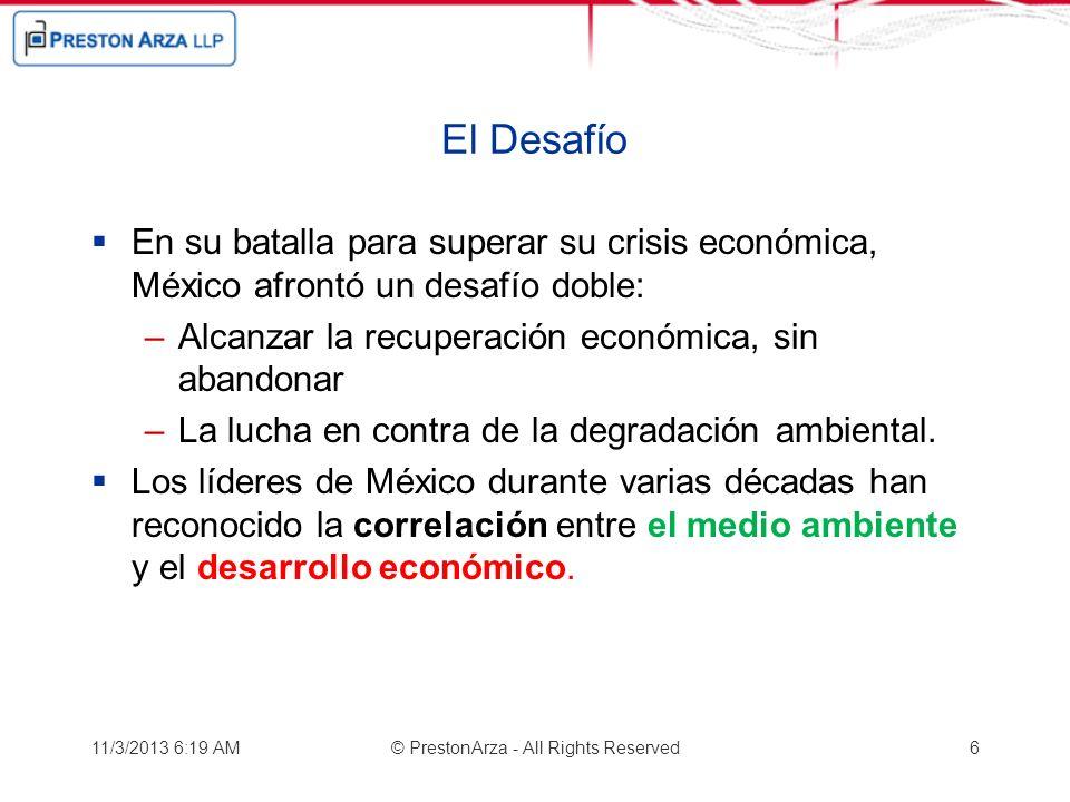 El Desafío En su batalla para superar su crisis económica, México afrontó un desafío doble: –Alcanzar la recuperación económica, sin abandonar –La luc