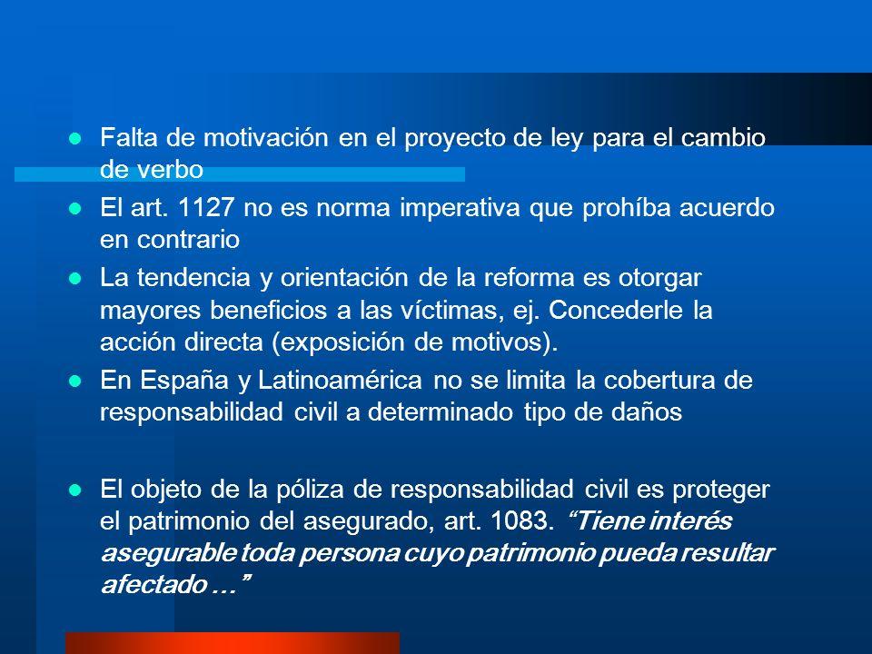Falta de motivación en el proyecto de ley para el cambio de verbo El art. 1127 no es norma imperativa que prohíba acuerdo en contrario La tendencia y