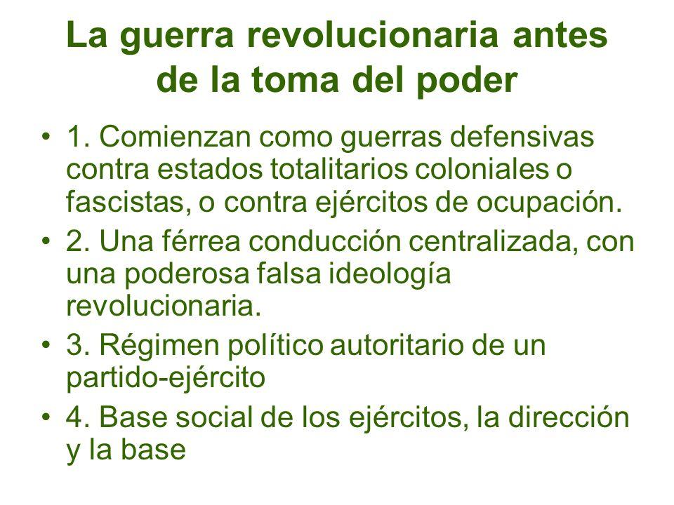 La guerra revolucionaria antes de la toma del poder 1. Comienzan como guerras defensivas contra estados totalitarios coloniales o fascistas, o contra