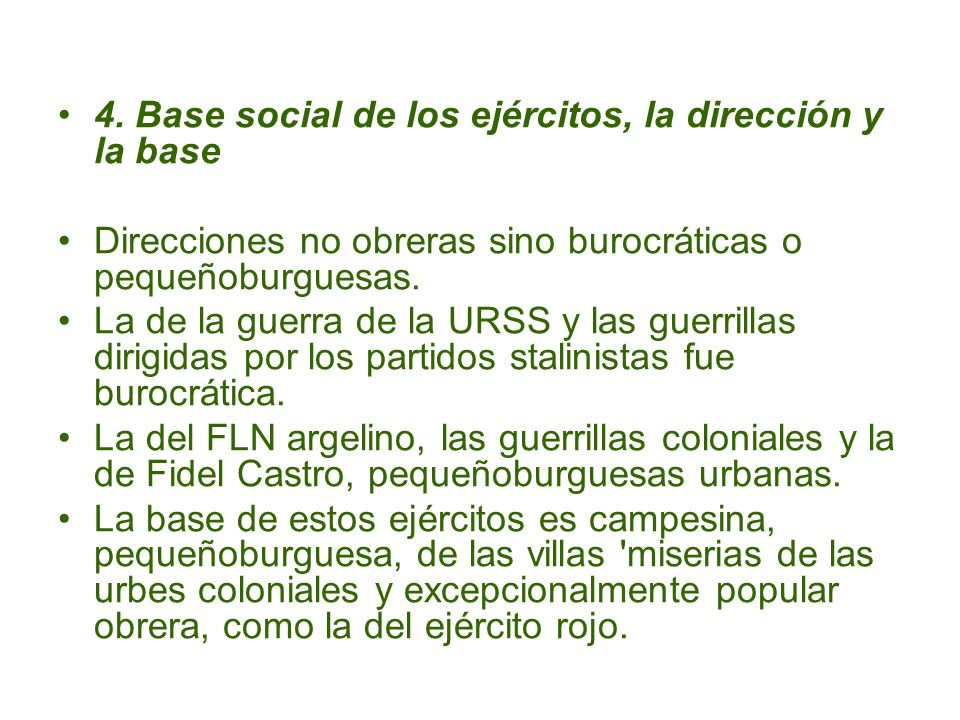 4. Base social de los ejércitos, la dirección y la base Direcciones no obreras sino burocráticas o pequeñoburguesas. La de la guerra de la URSS y las