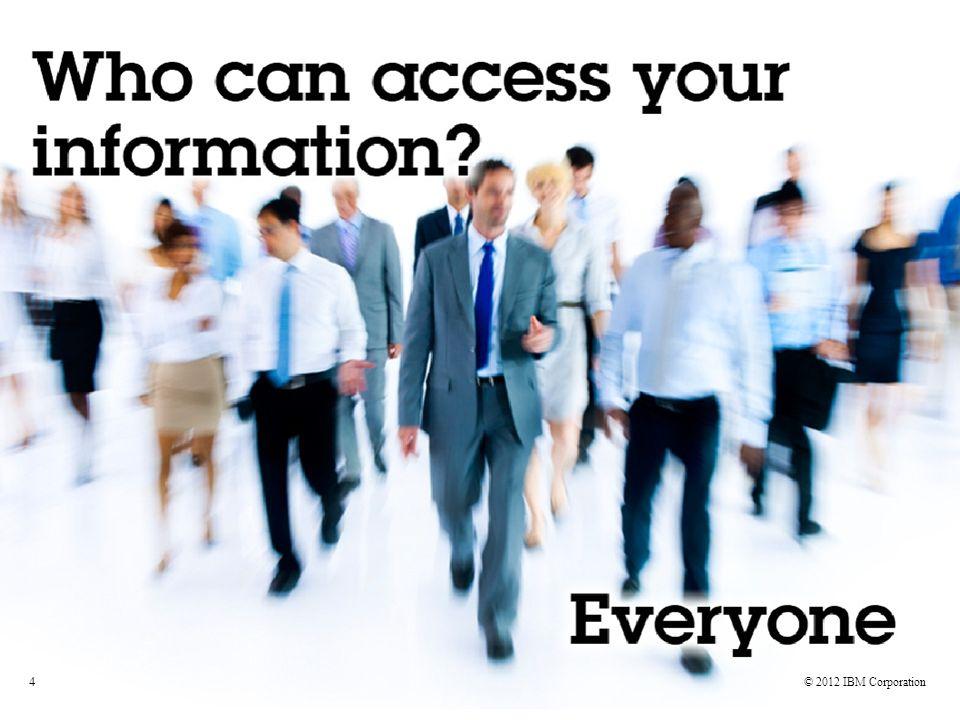 © 2010 IBM Corporation © 2012 IBM Corporation 5
