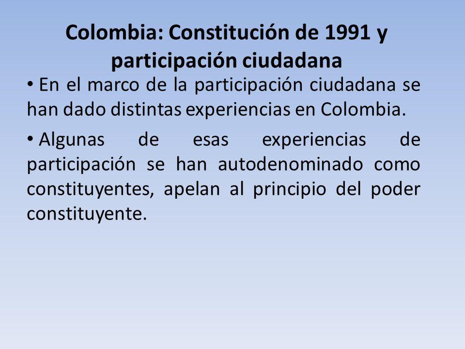 Colombia: Constitución de 1991 y participación ciudadana En el marco de la participación ciudadana se han dado distintas experiencias en Colombia. Alg